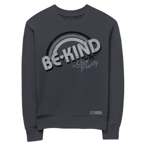 "Front view of the Women's Be Kind But Stay Frosty Terry Crew Sweatshirt that says ""Be Kind But Stay Frosty"" on the front"