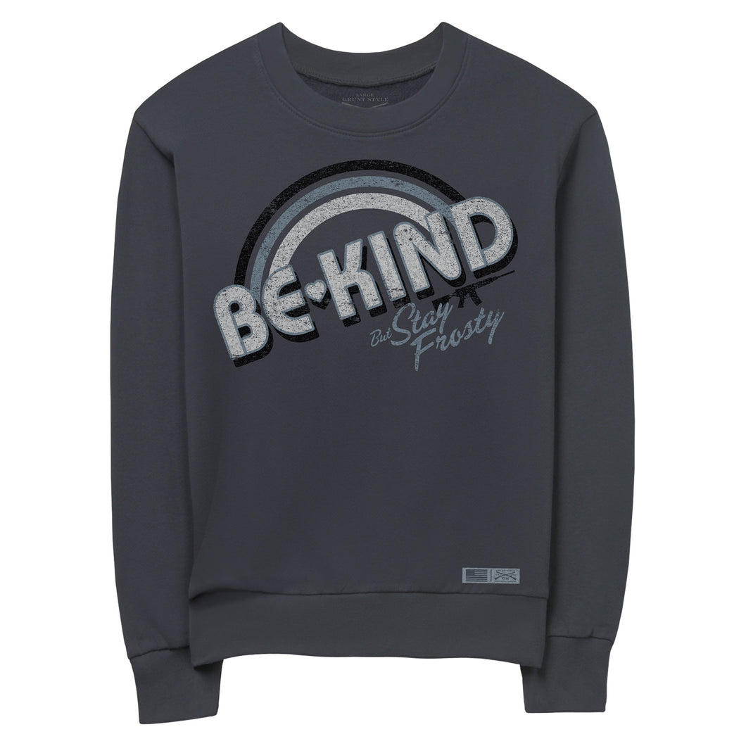 Front view of the Women's Be Kind But Stay Frosty Terry Crew Sweatshirt that says