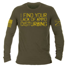 Load image into Gallery viewer, I find your lack of ammo disturbing long sleeve tshirt