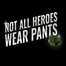 Load image into Gallery viewer, The front graphic found on the Irreverent Warriors - Not All Heroes Wear Pants 2.0 Men's Short Sleeve Graphic Tee in Black