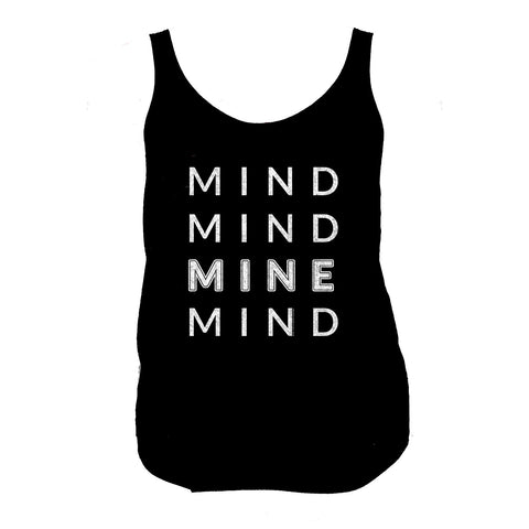 Mind Mind Mine Mind Ladies Split Tank