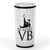 Be More VB 20oz Travel Tumbler