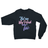 Clueless - Harsh Slogan Sweatshirt