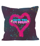 I'm Bored (Limited Edition) Double Sided Cushion