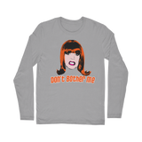 Don't Bother Me - Miss Coco Peru X Binge Classic Long Sleeve T-Shirt