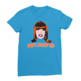 Don't Bother Me - Miss Coco Peru X Binge Classic Women's T-Shirt