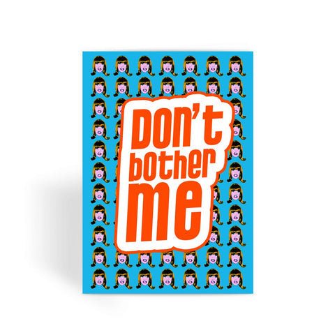 Don't Bother Me - Miss Coco Peru X Binge Greeting Card