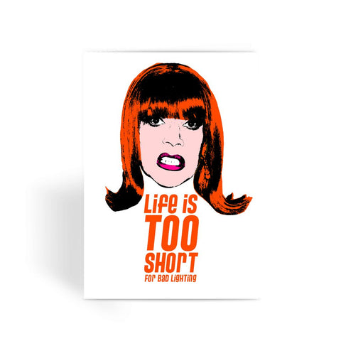 Life's Too Short for Bad Lighting - Miss Coco Peru X Binge Greeting Card
