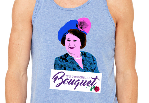 "Hyacinth Bouquet Slogan Tank ""It's Pronounced BOUQUET"""
