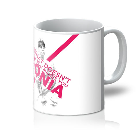 What Doesn't Kill You Makes You Sonia Mug