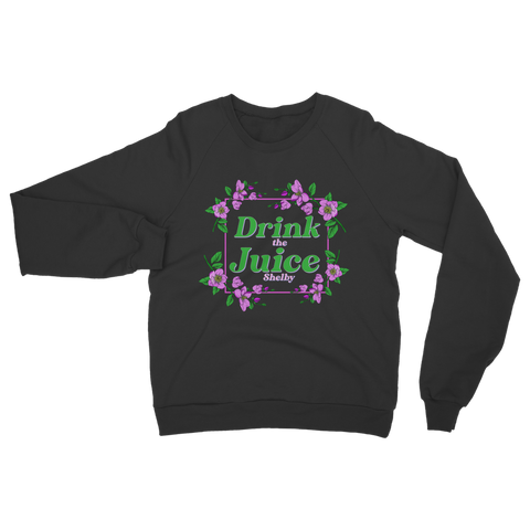 Steel Magnolias - Juice Sweatshirt
