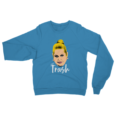 Kim Woodburn - You're Trash Sweatshirt