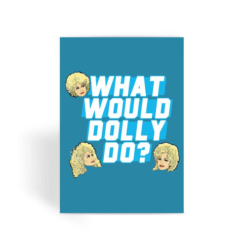 What Would Dolly Do? - XWayneDidIt Greeting Card