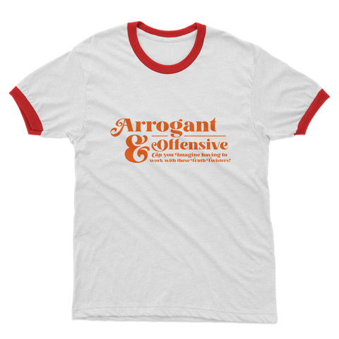 Arrogant & Offensive Adult Ringer T-Shirt