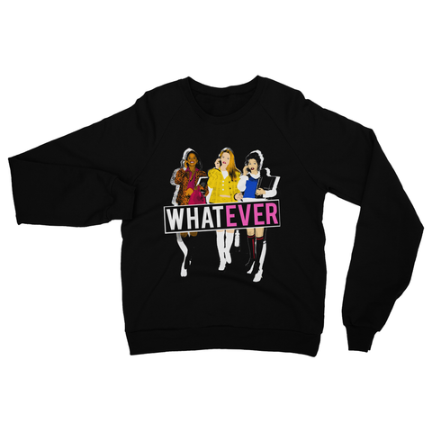 90s Clueless - Whatever Sweatshirt