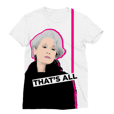 Miranda Priestley - That's All Fashion Tee