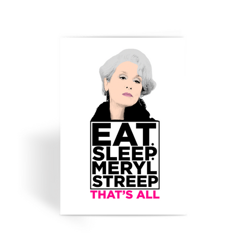 Eat Sleep Meryl Streep Greeting Card