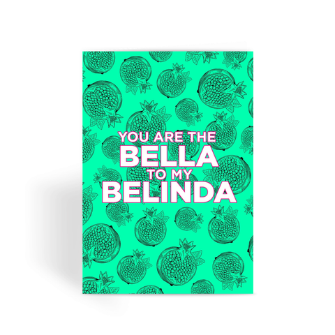 MDWAP - Bella to Belinda Greeting Card