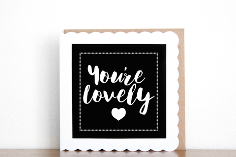 You're Lovely Greeting Card