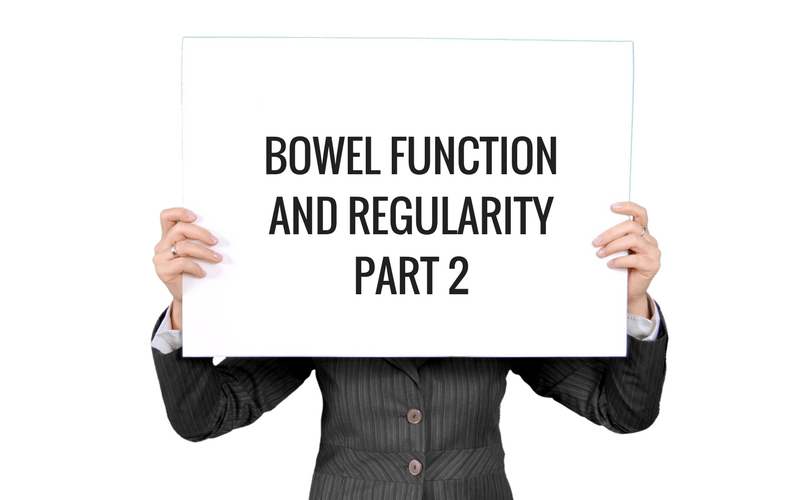 Bowel Function and Regularity – Part 2