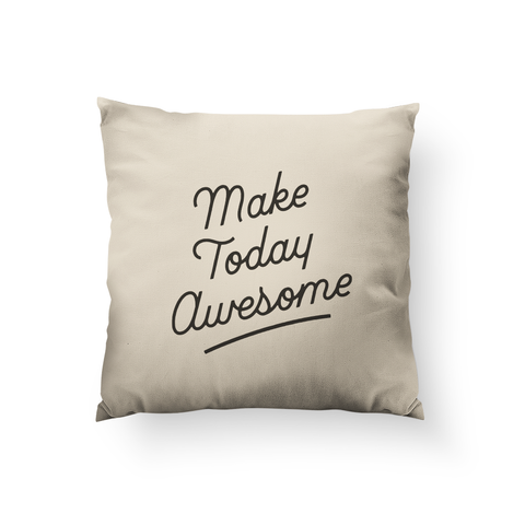 Make Today Awesome Pillow