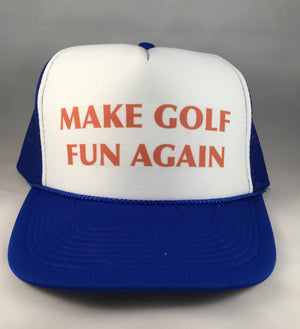 Z Uncle Bekah's custom MAKE GOLF FUN AGAIN Inappropriate Trucker Hat