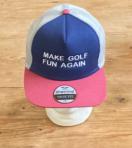 MAKE GOLF FUN AGAIN Mesh Snapback Trucker Cap