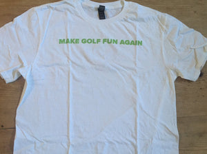 MAKE GOLF FUN AGAIN with Logo