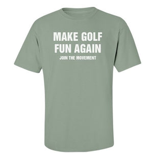 "MAKE GOLF FUN AGAIN ""Join the Movement"" Tee"