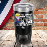 Trump You Are A Great Great Father Color Printed Tumbler