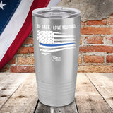 Be Safe Dad Blue Line Color Printed Tumbler