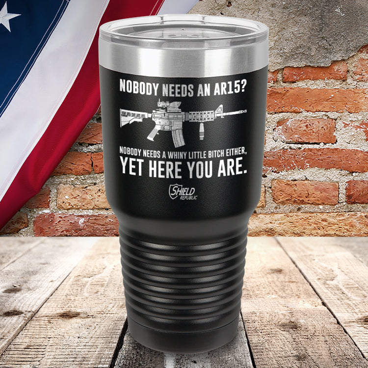 No One Needs An AR15? Laser Etched Tumbler