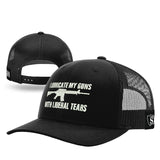 I Lubricate My Guns With Liberal Tears Hat