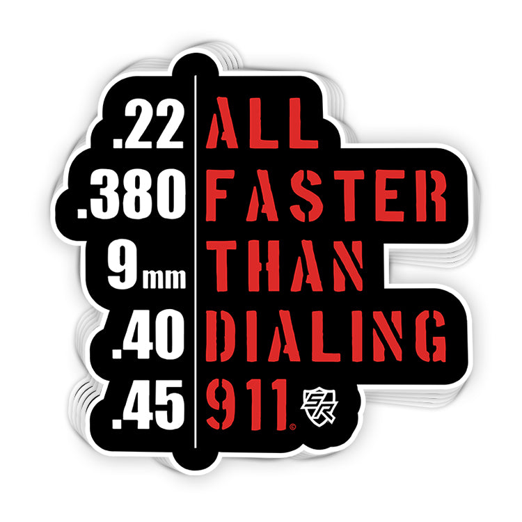 All Faster Than Dialing 911 Decal