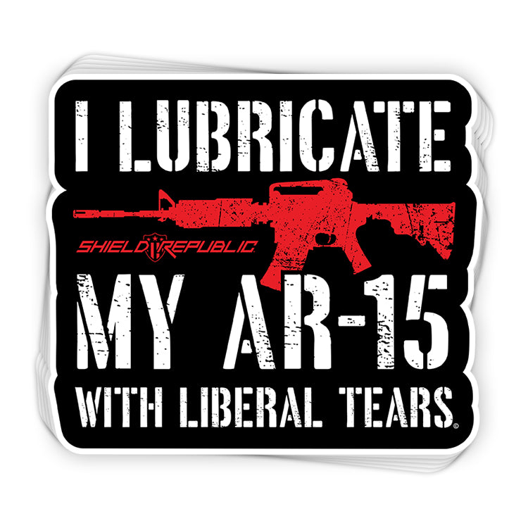 I Lubricate My AR15 with Liberal Tears Decal