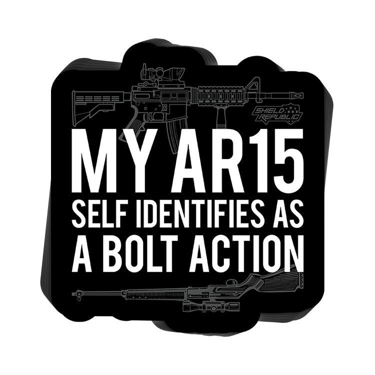 My AR15 Self Identifies as a Bolt Action Decal