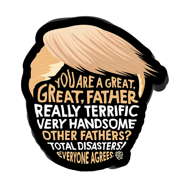 Trump Hair You Are A Great Great Father Decal