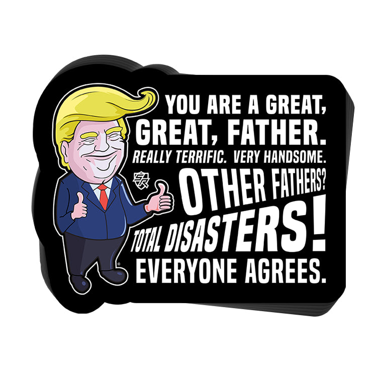 Trump You Are A Great Great Father Decal