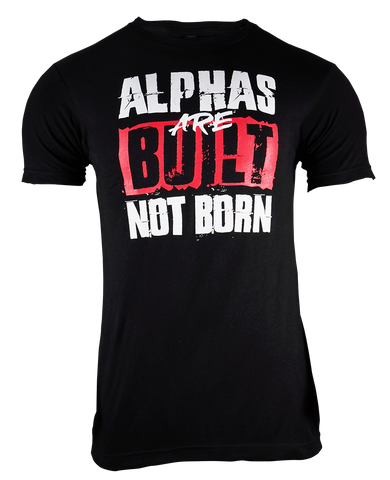 Alphas Are Built Tee