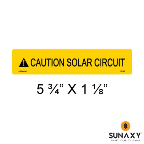 DECAL, CAUTION SOLAR CIRCUIT, YELLOW, 5-3/4IN x 1-1/8IN, 10 PACK