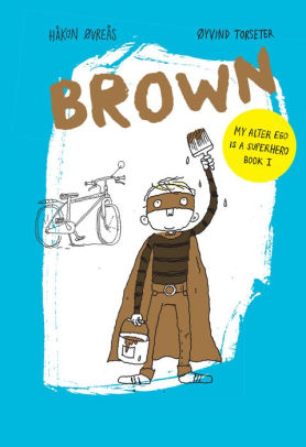 Brown My Alter Ego is a Superhero Book 1, Book, Ingram - LIESAS