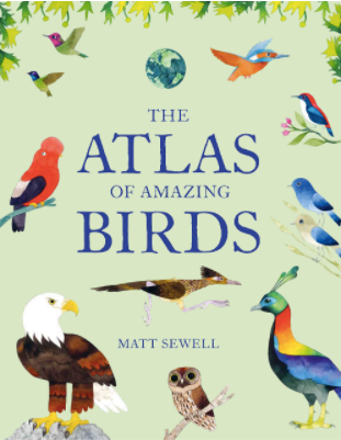 The Atlas of Amazing Birds