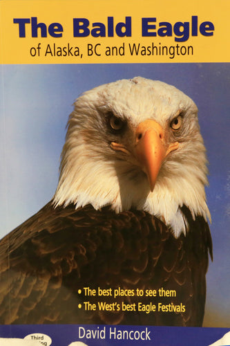 The Bald Eagle of Alaska, BC and Washington