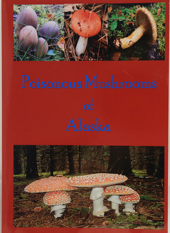 Poisionous Mushrooms of Alaska