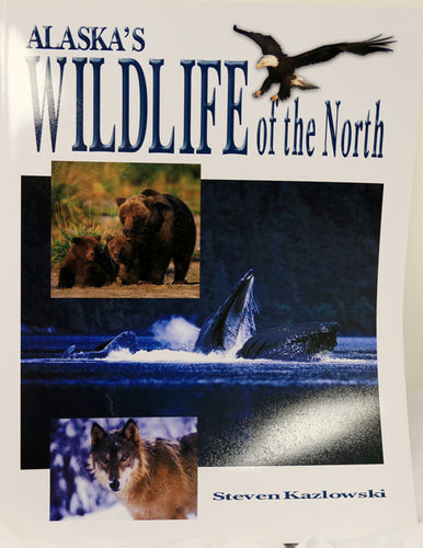 Alaska's Wildlife of the North