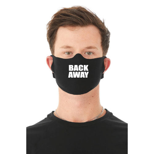 """Back Away"" Face Mask"