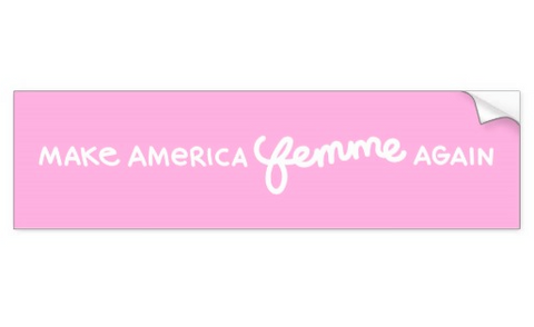 Make America Femme Again - Bumper Sticker