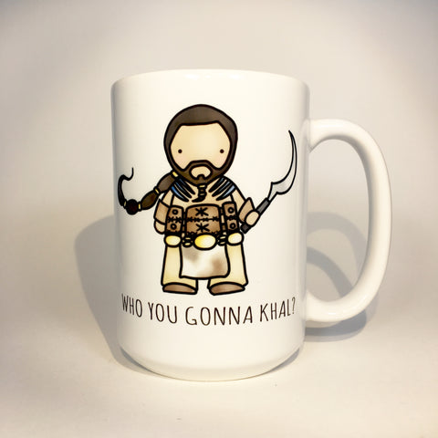DROGO WHO YOU GONNA KHAL MUG