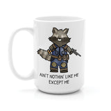 ROCKET AIN'T NOTHIN' LIKE ME MUG