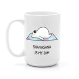 SHAVASANA IS MY JAM YOGA MUG